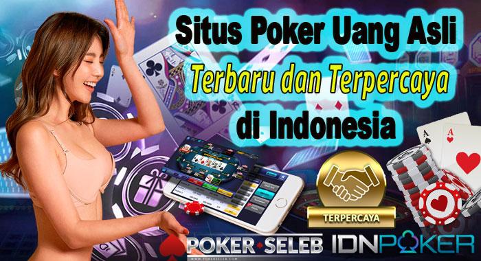 Situs Poker Uang Asli Terbaru dan Terpercaya di Indonesia